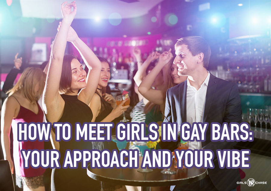 meet girls in a gay bar