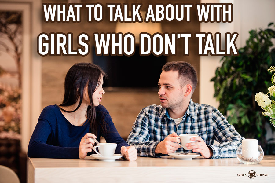 girl doesn't talk much