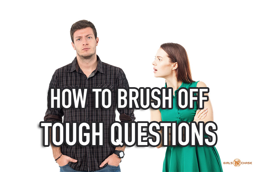 brush off questions