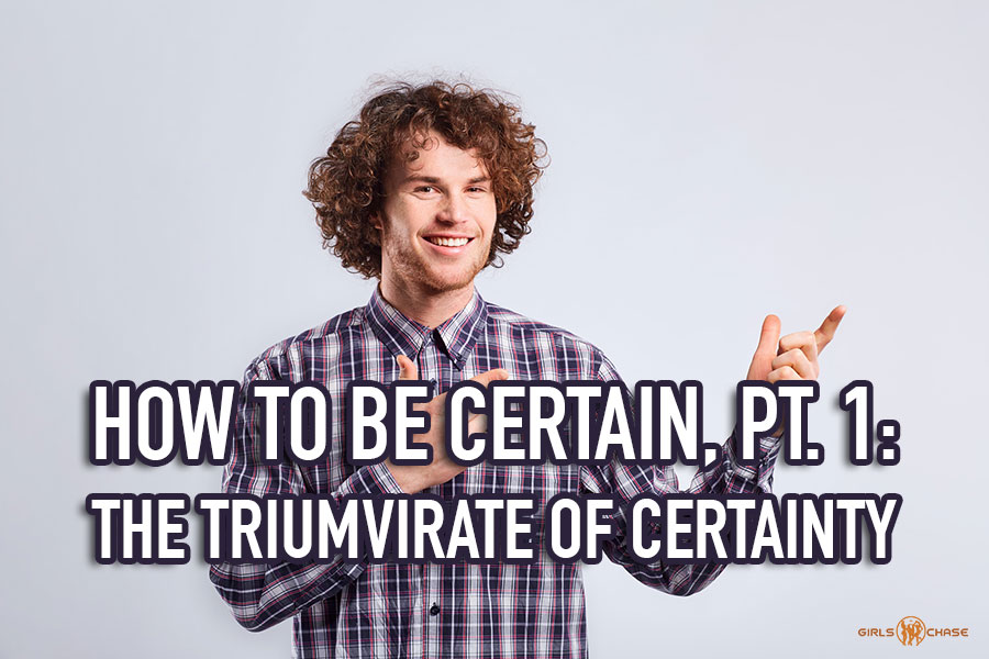 how to be certain