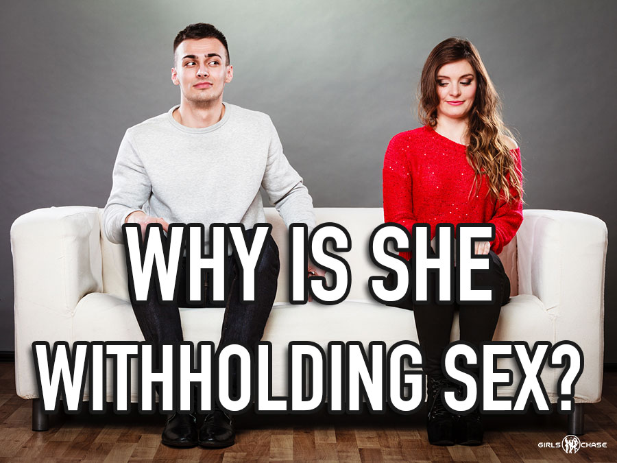 she's withholding sex