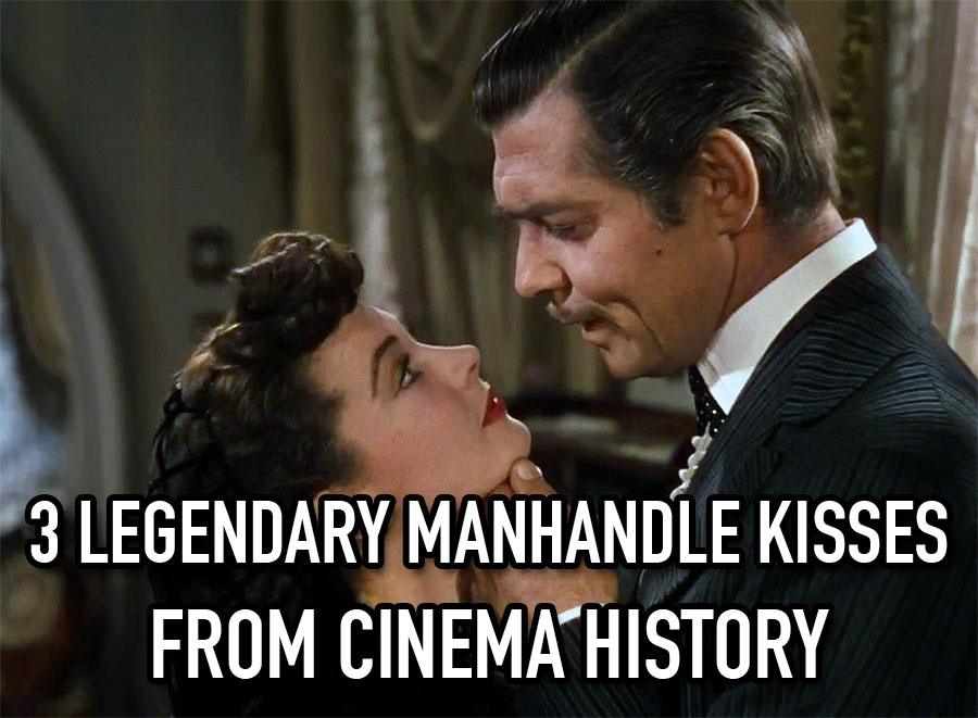 manhandle kiss