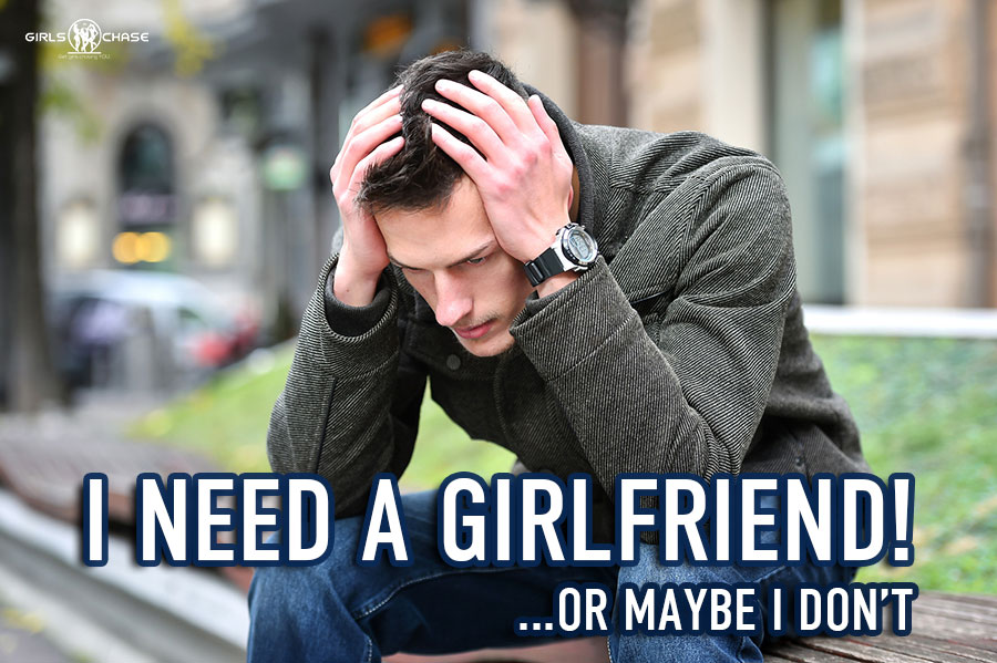 Do You Keep Thinking I Need A Girlfriend Read This First Girls