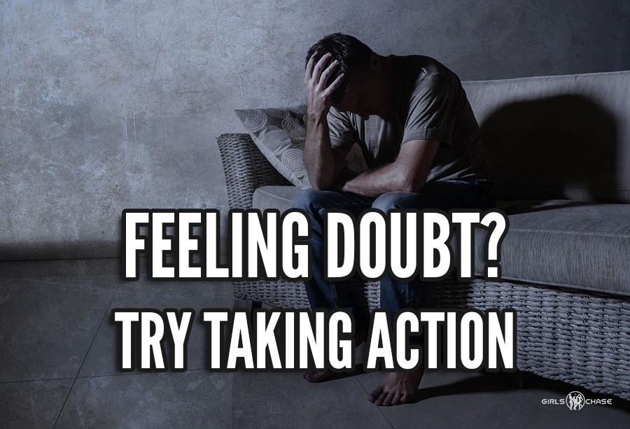 doubt and action