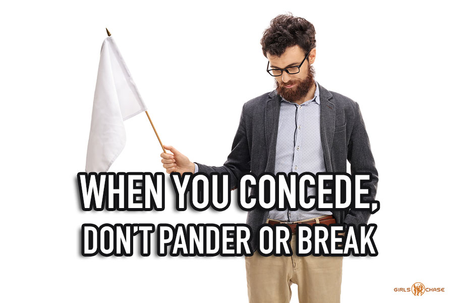 don't pander or break