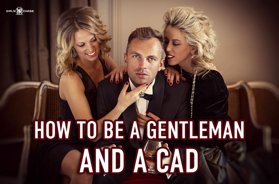 how to be a gentleman and a cad