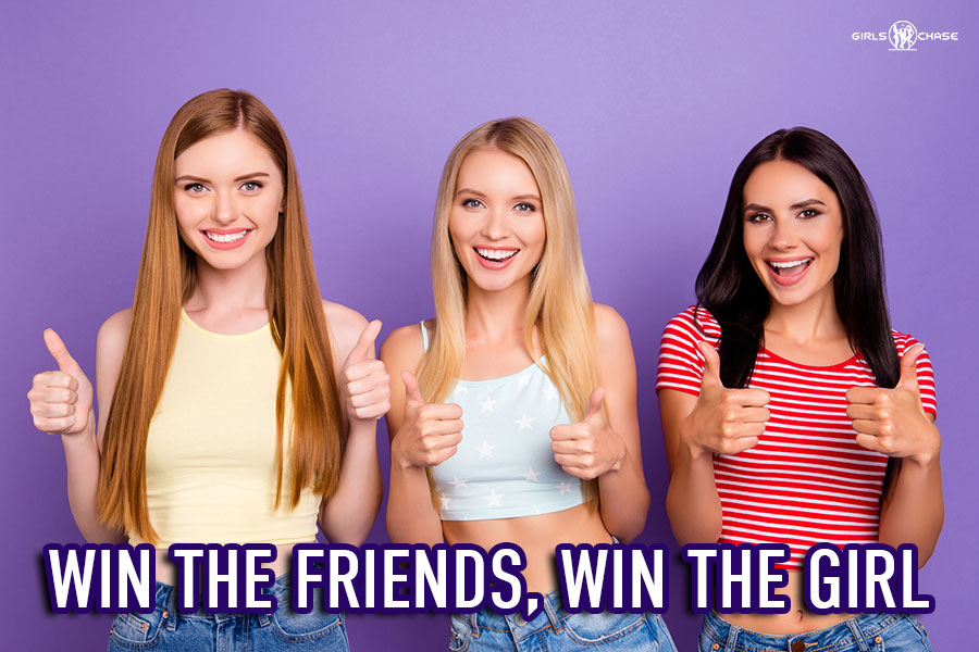 get the girl win friends approval