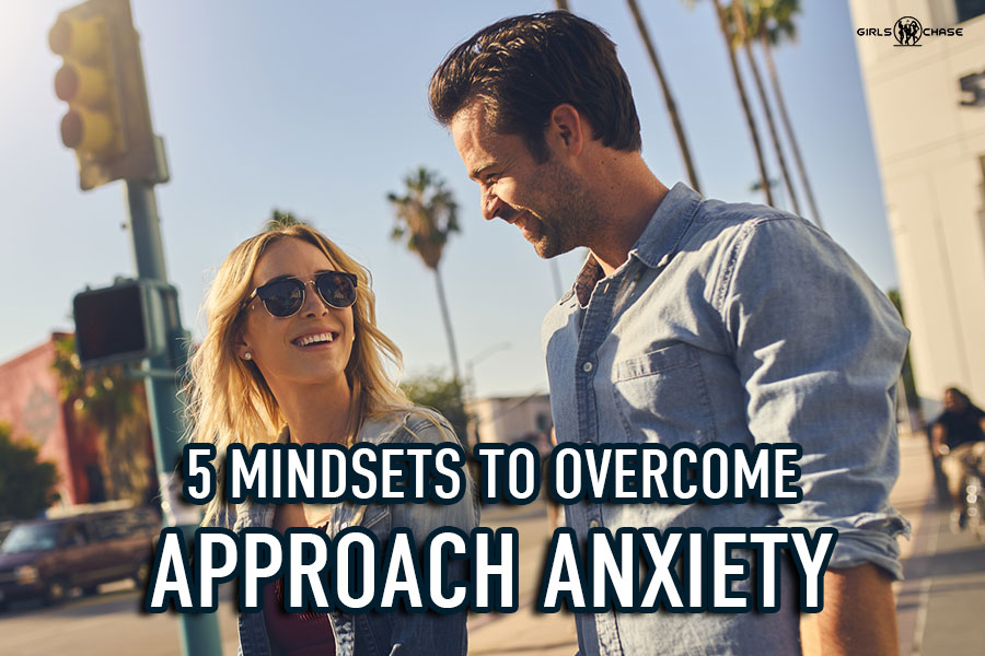 Mindsets to Overcome the Fear of Approaching Women