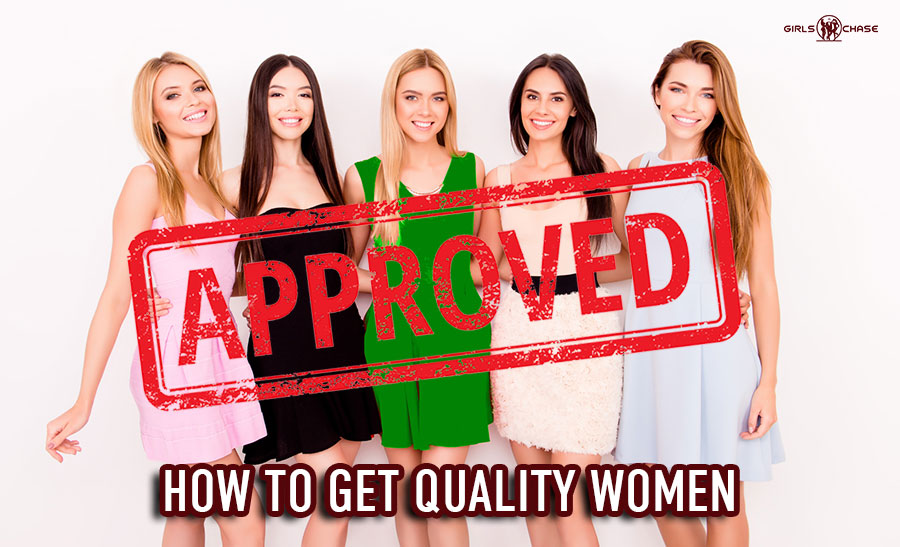 how to get quality women