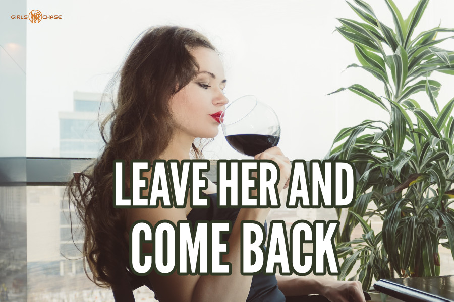 leave her come back