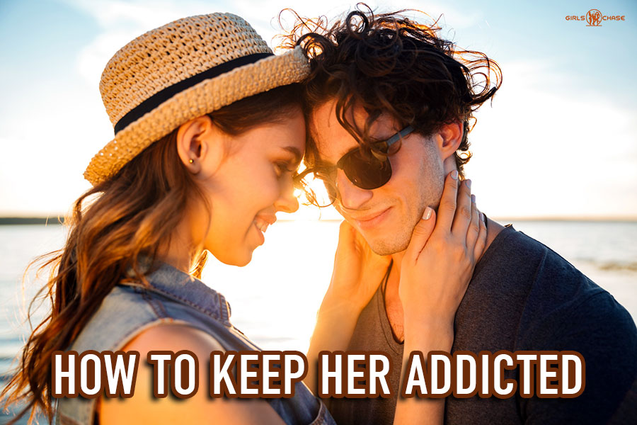 keep girls addicted in relationships