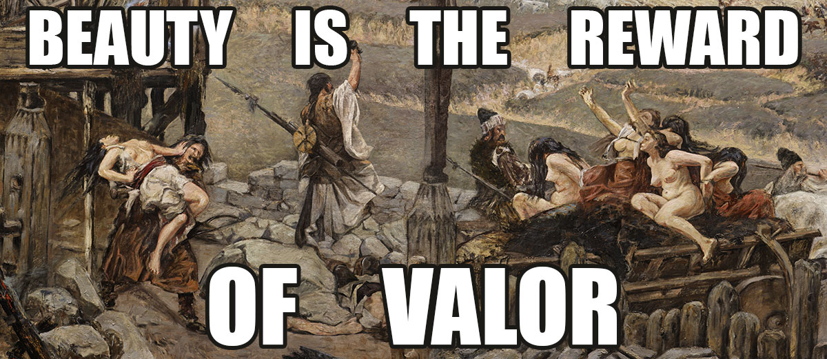 beauty is the reward of valor