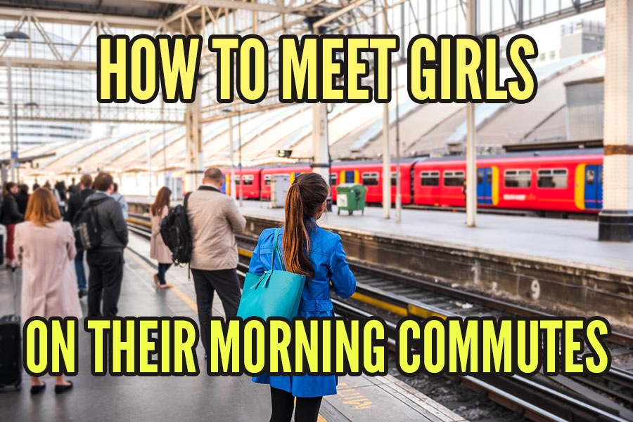 meet girls during morning rush hour