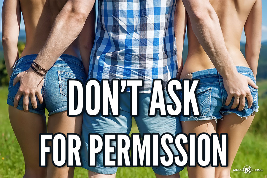 don't ask girls for permission