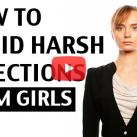 avoid harsh rejections from girls